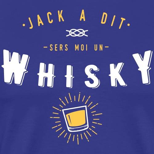 Jack a dit Whisky - T-shirt Premium Homme