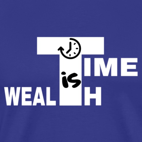 TIME IS WEALTH - T-shirt Premium Homme