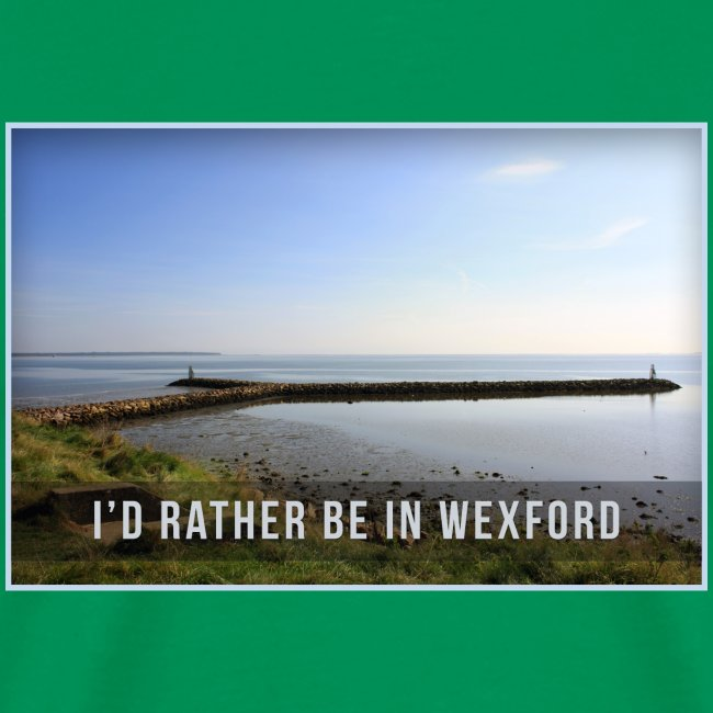 Rather be in Wexford