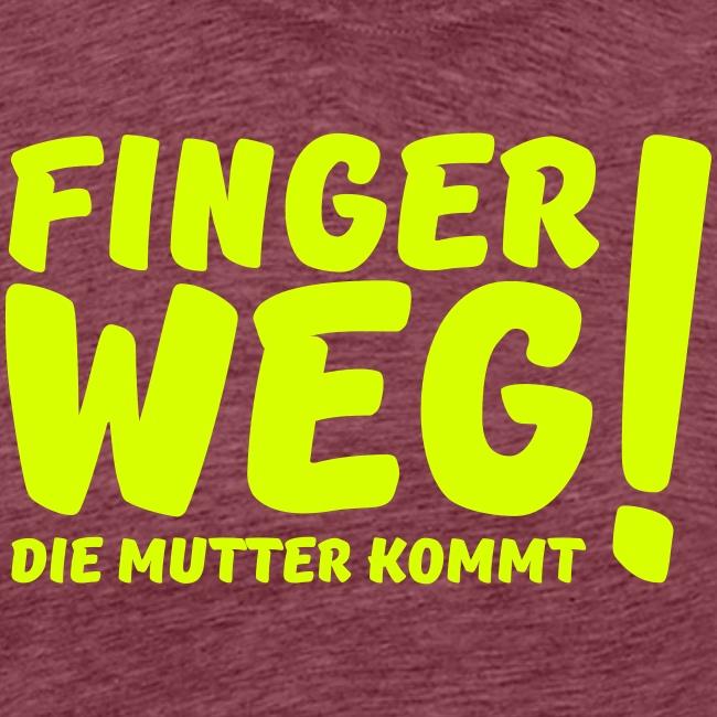 Finger Weg...