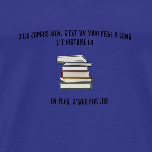 J'lis jamais rien - T-shirt Premium Homme