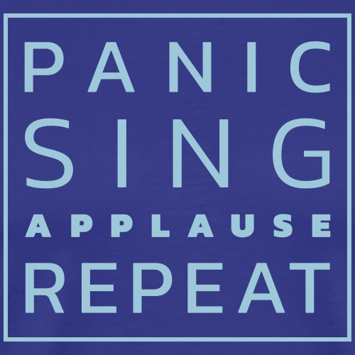Panic - Sing - Applause - Repeat - Men's Premium T-Shirt