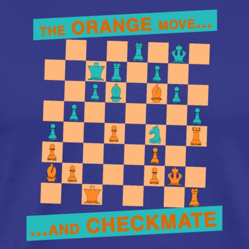 The ORANGE move… and CHECKMATE - Cantone - Maglietta Premium da uomo