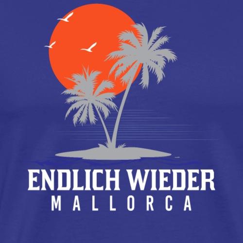 Endlich wieder Mallorca! Mallorca - geschenk - fan - Männer Premium T-Shirt