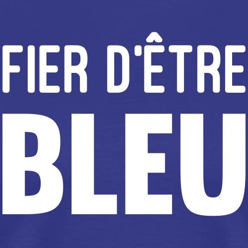 fier d'etre bleu - T-shirt Premium Homme
