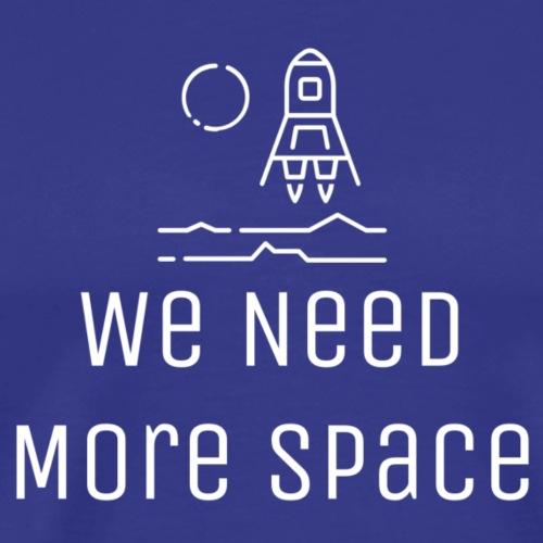We Need More Space Exploration - Koszulka męska Premium