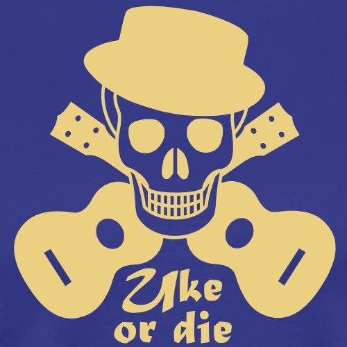 Uke or die for men - Männer Premium T-Shirt