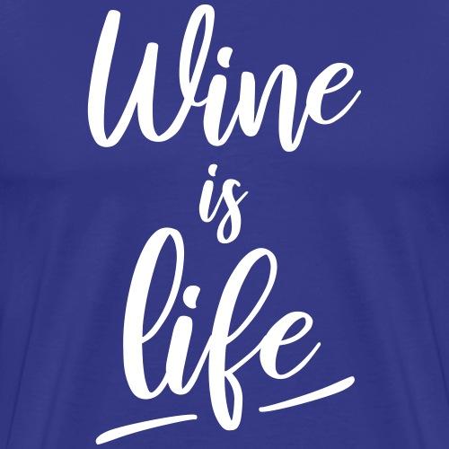 Wine is life - T-shirt Premium Homme