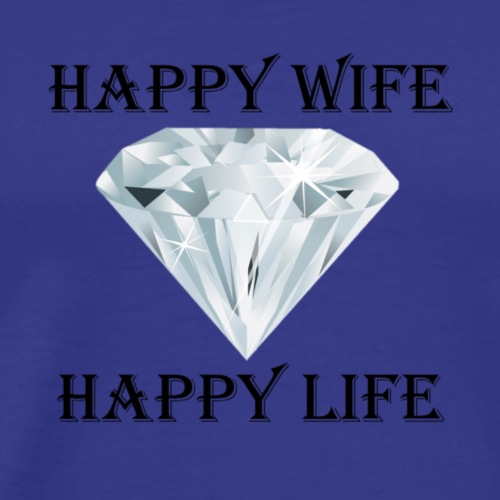 Happy Wife Happy Life glückliche Frau Frauen