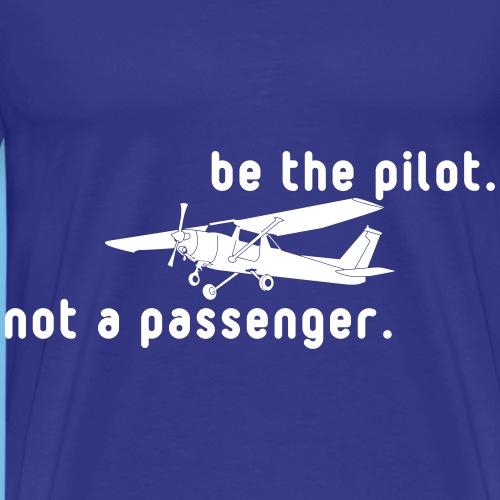 Sei der Pilot Flugzeug Geschenk T-Shirt - Männer Premium T-Shirt