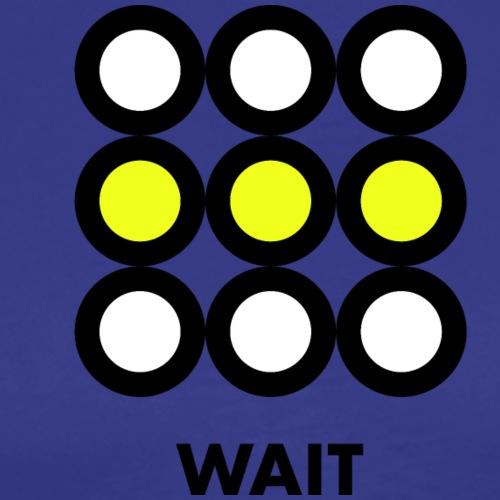 Wait. Vedi anche i motivi Stop e Go! - Maglietta Premium da uomo