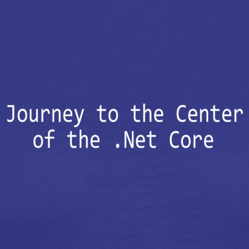 Journey to the Center of the .Net Core - Men's Premium T-Shirt