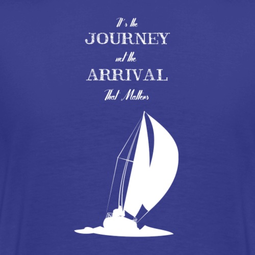 its the journey not the arrival sailboat - Herre premium T-shirt