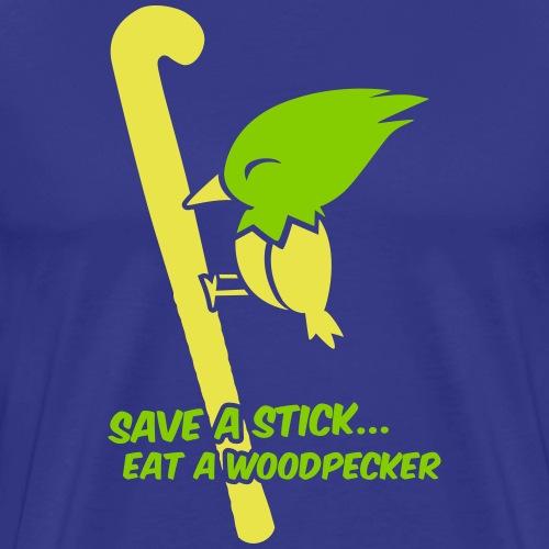 Save a stick eat a Woodpecker - Men's Premium T-Shirt