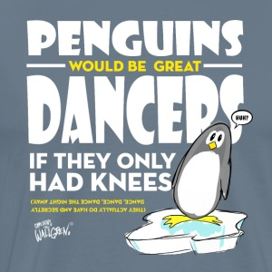 The penguins would be great dancers - Men's Premium T-Shirt