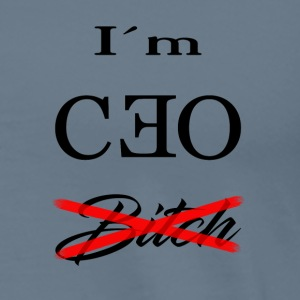 i m ceo bitch - Männer Premium T-Shirt