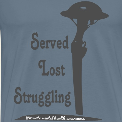 Served lost struggling - Men's Premium T-Shirt