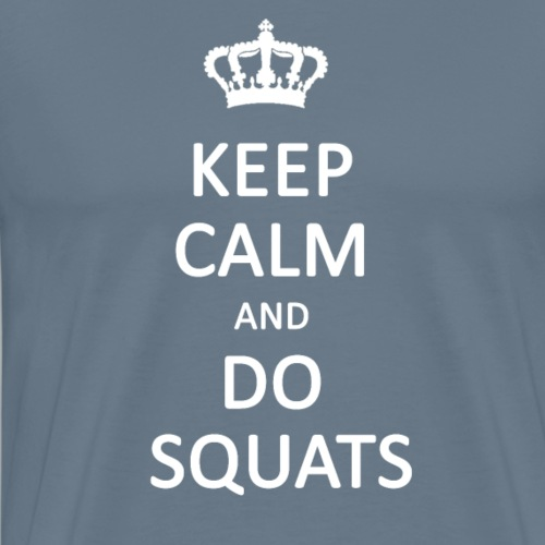 Keep calm and do squats - Men's Premium T-Shirt