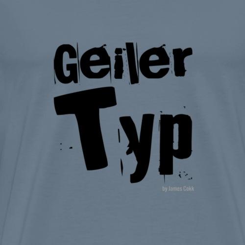 Ich bin ein geiler Typ - Funshirt als Geschenk - Männer Premium T-Shirt