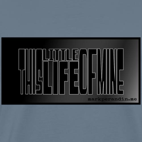 This Little Life Of Mine Logo 2 - Men's Premium T-Shirt