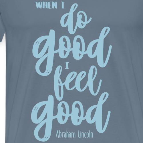 Do good - feel good - Männer Premium T-Shirt
