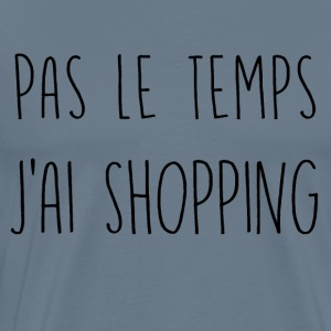 pas le temps shopping - T-shirt Premium Homme