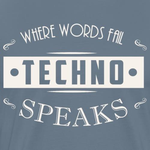 Dove la parola fall techno parla - Maglietta Premium da uomo