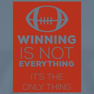 Football: Winning is not everything. It's the only - Men's Premium T-Shirt