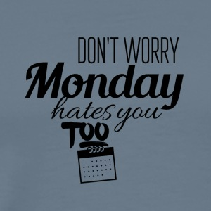 Monday hates you too - Men's Premium T-Shirt