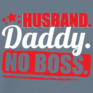 HUSBAND DADDY NO BOSS - Men's Premium T-Shirt