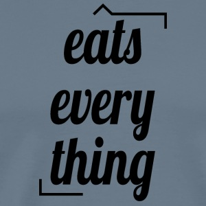Eats everything - Männer Premium T-Shirt