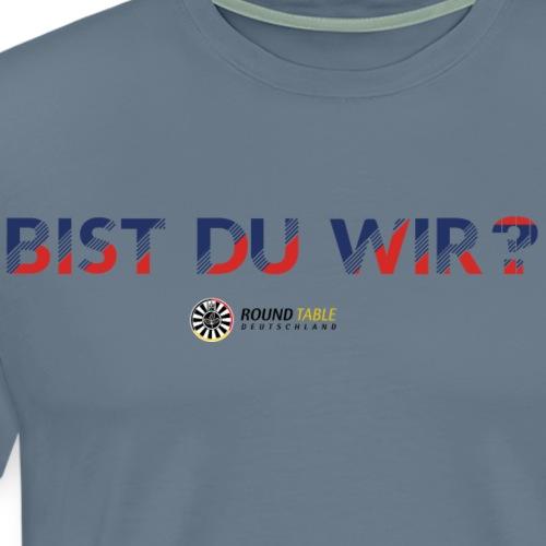 bistduwir - Männer Premium T-Shirt