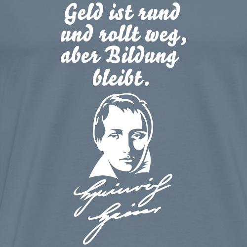 Heinrich Heine Zitat T Shirt Design Geld & Bildung - Männer Premium T-Shirt