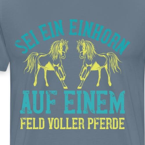 SPferde spruch Einhorn lustig Unicorn Feld Spruch - Männer Premium T-Shirt