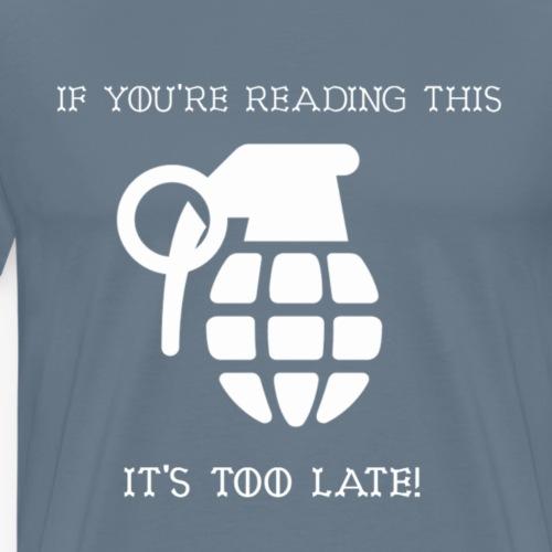 Too Late weiß - Männer Premium T-Shirt