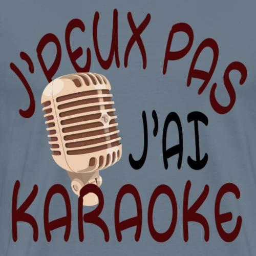 J'PEUX PAS J'AI KARAOKE - T-shirt Premium Homme