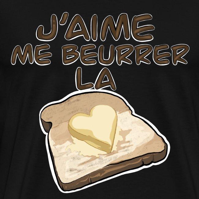 J'aime me beurrer la biscotte V2 - T-Shirt Humour
