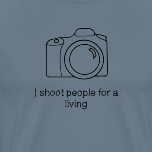 I shoot people for a living - Men's Premium T-Shirt