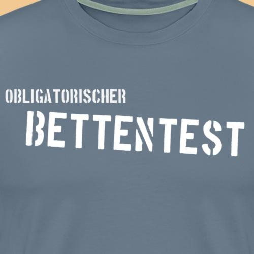 Obligatorischer Bettentest - Männer Premium T-Shirt