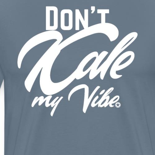 Don't Kale my Vibe T-Shirt Shirt Vegan Vegetarier - Männer Premium T-Shirt