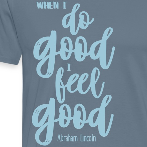 Do good - feel good - Männer Premium T-Shirt