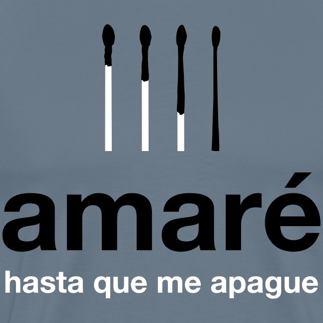 Amaré hasta que me apague