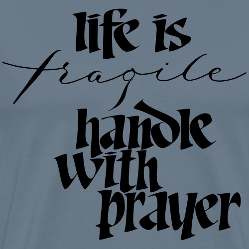 life is fragile - Männer Premium T-Shirt