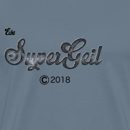 Echt Supergeil - Männer Premium T-Shirt