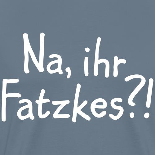 Na, ihr Fatzkes? - Berliner Schnauze aus Berlin - Männer Premium T-Shirt