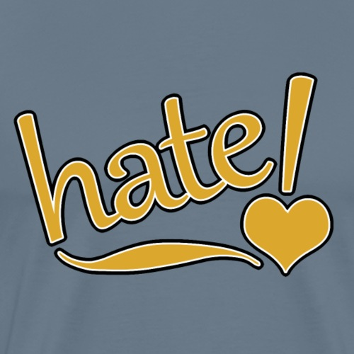 hate ! - T-shirt Premium Homme
