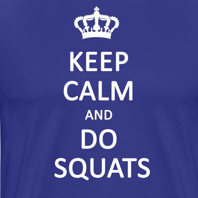 Keep calm and do squats