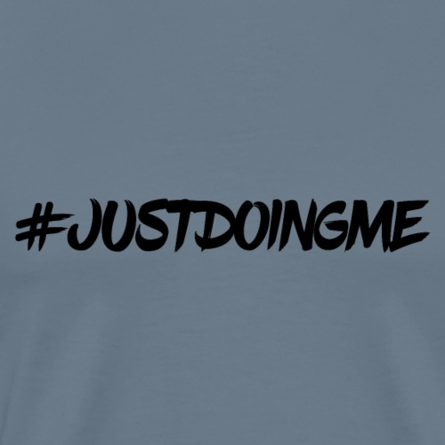 #JUST DOING ME - Men's Premium T-Shirt