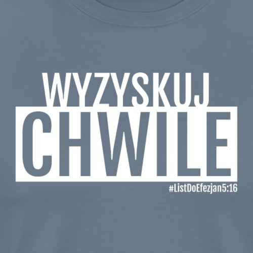WYZYSKUJ CHWILE - Koszulka męska Premium
