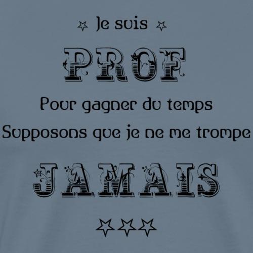 Professeur - Humour - T-shirt Premium Homme
